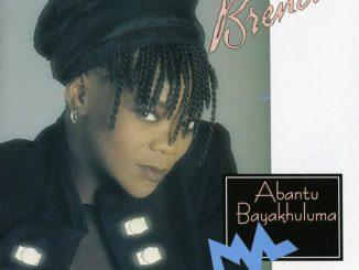 Brenda Fassie, Abantu Bayakhuluma, download ,zip, zippyshare, fakaza, EP, datafilehost, album, Kwaito Songs, Kwaito, Kwaito Mix, Kwaito Music, Kwaito Classics