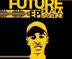 Dj Baseline, Future Dlala Baseline, download, zip, zippyshare, fakaza, EP, Album, Gqom Beats, Gqom Songs, Gqom Music, Gqom Mix, House Music, Afro House, Afro House 2018, Afro House Mix, Afro House Music, Afro Tech