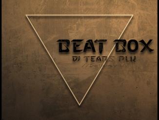 DJ Tears PLK, Beat Box (Instruments), download ,zip, zippyshare, fakaza, EP, datafilehost, album, Deep House Mix, Deep House, Deep House Music, Deep Tech, Afro Deep Tech, House Music