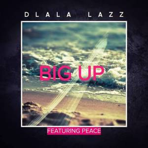 Dlala Lazz, Big Up, Peace, mp3, download, datafilehost, fakaza, Afro House, Afro House 2019, Afro House Mix, Afro House Music, Afro Tech, House Music