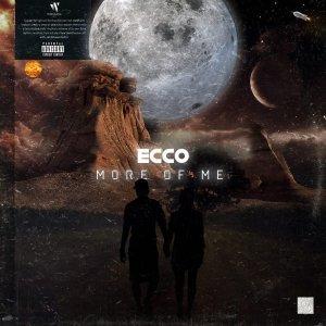 Ecco, More of Me, download ,zip, zippyshare, fakaza, EP, datafilehost, album, Hiphop, Hip hop music, Hip Hop Songs, Hip Hop Mix, Hip Hop, Rap, Rap Music