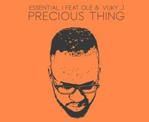 Essential I, Precious Thing (Main Vocal Mix), Ole, Vuky J, mp3, download, datafilehost, fakaza, Soulful House Mix, Soulful House, Soulful House Music, House Music