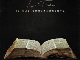 L-Tido, 10 Mac Commandment, mp3, download, datafilehost, fakaza, Hiphop, Hip hop music, Hip Hop Songs, Hip Hop Mix, Hip Hop, Rap, Rap Music