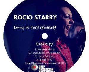 Rocio Starry, Loving So Hard (Swati Tribe's Delighted Mix), mp3, download, datafilehost, fakaza, Afro House, Afro House 2019, Afro House Mix, Afro House Music, Afro Tech, House Music