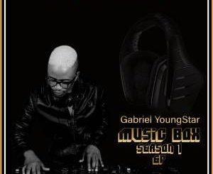 Gabriel YoungStar, Music Box Season 1, download ,zip, zippyshare, fakaza, EP, datafilehost, album, Gqom Beats, Gqom Songs, Gqom Music, Gqom Mix, House Music