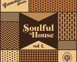 Grooveland Soulful House Vol.1, download ,zip, zippyshare, fakaza, EP, datafilehost, album, Soulful House Mix, Soulful House, Soulful House Music, House Music,