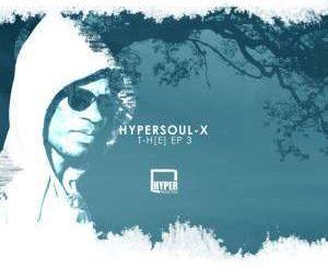 HyperSOUL-X, T-H[E] EP 3, download ,zip, zippyshare, fakaza, EP, datafilehost, album, Deep House Mix, Deep House, Deep House Music, Deep Tech, Afro Deep Tech, House Music