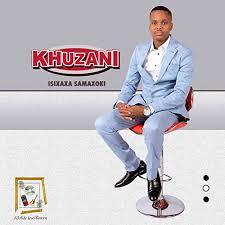 Khuzani, Isixaxa Samaxoki, download ,zip, zippyshare, fakaza, EP, datafilehost, album, Maskandi Songs, Maskandi, Maskandi Mix, Maskandi Music, Maskandi Classics