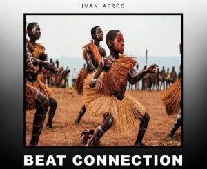 Ivan Afro5, Beat Connection (Original Mix), mp3, download, datafilehost, fakaza, Afro House, Afro House 2019, Afro House Mix, Afro House Music, Afro Tech, House Music