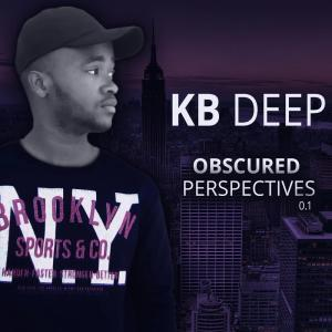 KB Deep, Obscured Perspective, download, zip, zippyshare, fakaza, EP, Album, Deep House Mix, Deep House, Deep House Music, Deep Tech, Afro Deep Tech, House Music