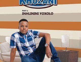 Khuzani, Inhlinini Yoxolo (Pt. 2), Inhlinini Yoxolo, download ,zip, zippyshare, fakaza, EP, datafilehost, album, Maskandi Songs, Maskandi, Maskandi Mix, Maskandi Music, Maskandi Classics