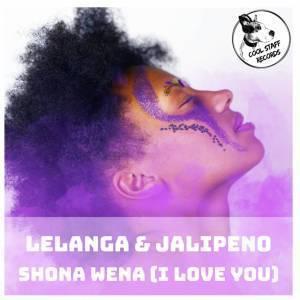 DOWNLOAD LELANGA & Jalipeno - Shona Wena (I Love You Soul Deep Mix