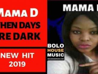 Mama D, When Days Are Dark, mp3, download, datafilehost, fakaza, Afro House, Afro House 2019, Afro House Mix, Afro House Music, Afro Tech, House Music