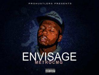 Metro Cmg, Envisage, download ,zip, zippyshare, fakaza, EP, datafilehost, album, Hiphop, Hip hop music, Hip Hop Songs, Hip Hop Mix, Hip Hop, Rap, Rap Music