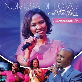 Nomusa Dhlomo, Vuka Afrika, Esiphambanweni (Live), download ,zip, zippyshare, fakaza, EP, datafilehost, album, Gospel Songs, Gospel, Gospel Music, Christian Music, Christian Songs