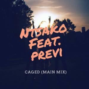 Ntsako, Caged (Main Mix), Previ, mp3, download, datafilehost, fakaza, Afro House, Afro House 2019, Afro House Mix, Afro House Music, Afro Tech, House Music