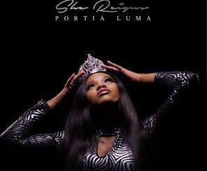 Portia Luma, She Reigns, download ,zip, zippyshare, fakaza, EP, datafilehost, album, mp3, download, datafilehost, fakaza, Afro House, Afro House 2019, Afro House Mix, Afro House Music, Afro Tech, House Music