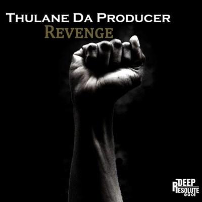 Thulane Da Producer, Revenge (Original Mix), mp3, download, datafilehost, fakaza, Deep House Mix, Deep House, Deep House Music, Deep Tech, Afro Deep Tech, House Music