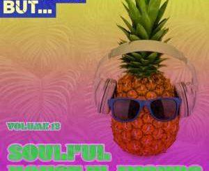 VA Nothing But… Soulful House Flavours, Vol. 12, download ,zip, zippyshare, fakaza, EP, datafilehost, album, Soulful House Mix, Soulful House, Soulful House Music, House Music