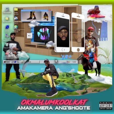 Okmalumkoolkat, AmaKamera Ang'shoote, mp3, download, datafilehost, fakaza, Afro House, Afro House 2019, Afro House Mix, Afro House Music, Afro Tech, House Music