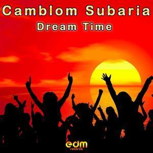 Camblom Subaria, Dream Time, download ,zip, zippyshare, fakaza, EP, datafilehost, album, Afro House, Afro House 2018, Afro House Mix, Afro House Music, Afro Tech, House Music