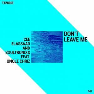 Cee ElAssaad, Soultronixx, Don't Leave Me (Voodoo Mix), Unqle Chriz, mp3, download, datafilehost, fakaza, Afro House, Afro House 2018, Afro House Mix, Afro House Music, Afro Tech, House Music