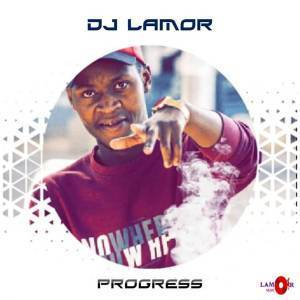 DJ Lamor , Progress, download ,zip, zippyshare, fakaza, EP, datafilehost, album, Deep House Mix, Deep House, Deep House Music, Deep Tech, Afro Deep Tech, House Music