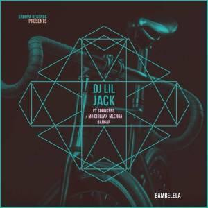 DJ Lil Jack, Bambelela, DJ Sdunkero, Mr Chillax, Mlenga Benga, mp3, download, datafilehost, fakaza, Afro House, Afro House 2019, Afro House Mix, Afro House Music, Afro Tech, House Music