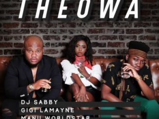 DJ Sabby, Theowa, Gigi Lamayne, Manu WorldStar, mp3, download, datafilehost, fakaza, Afro House, Afro House 2019, Afro House Mix, Afro House Music, Afro Tech, House Music