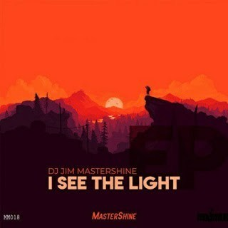 Dj Jim Mastershine, I See The Light, download ,zip, zippyshare, fakaza, EP, datafilehost, album, Afro House, Afro House 2019, Afro House Mix, Afro House Music, Afro Tech, House Music,