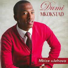 Dumi Mkokstad, Mbize uJehova, download ,zip, zippyshare, fakaza, EP, datafilehost, album, Gospel Songs, Gospel, Gospel Music, Christian Music, Christian Songs