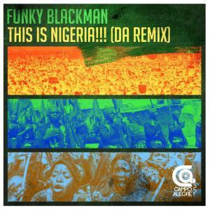 DOWNLOAD Funky Blackman - This Is Nigeria (Make Nigeria Great Again