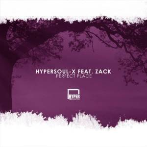 HyperSOUL-X, Perfect Place (Afro HT), Zack, mp3, download, datafilehost, fakaza, Afro House, Afro House 2018, Afro House Mix, Afro House Music, Afro Tech, House Music