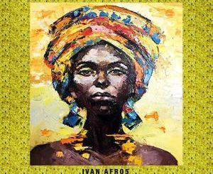Ivan Afro5, Nluto (Original Mix), mp3, download, datafilehost, fakaza, Afro House, Afro House 2019, Afro House Mix, Afro House Music, Afro Tech, House Music