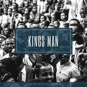 Kings Man, African Chants, download ,zip, zippyshare, fakaza, EP, datafilehost, album, Afro House, Afro House 2018, Afro House Mix, Afro House Music, Afro Tech, House Music