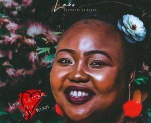 Lebo, Love Letter to My Man, Dr Moruti, mp3, download, datafilehost, fakaza, Deep House Mix, Deep House, Deep House Music, Deep Tech, Afro Deep Tech, House Music