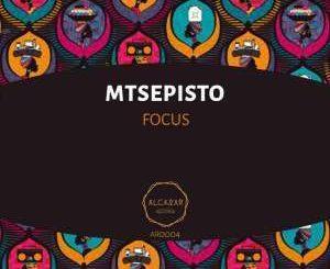 Mtsepisto, Focus (Original Mix), mp3, download, datafilehost, fakaza, Afro House, Afro House 2019, Afro House Mix, Afro House Music, Afro Tech, House Music