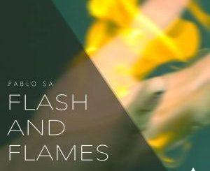 PabloSA, Flash & Flames (Original Mix), mp3, download, datafilehost, fakaza, Afro House, Afro House 2019, Afro House Mix, Afro House Music, Afro Tech, House Music