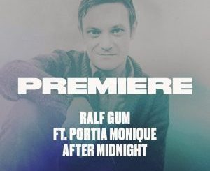 Ralf GUM, After Midnight , Portia Monique, mp3, download, datafilehost, fakaza, Afro House, Afro House 2019, Afro House Mix, Afro House Music, Afro Tech, House Music