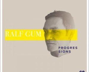 Ralf GUM, #Progressions Chart March 2019, download ,zip, zippyshare, fakaza, EP, datafilehost, album, Afro House, Afro House 2018, Afro House Mix, Afro House Music, Afro Tech, House Music