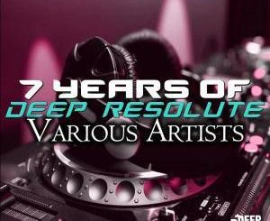 VA, 7 Years Of Deep Resolute, download ,zip, zippyshare, fakaza, EP, datafilehost, album, Deep House Mix, Deep House, Deep House Music, Deep Tech, Afro Deep Tech, House Music