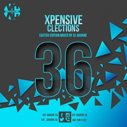 Dj Jaivane , XpensiveClections Vol 36 (Easter Edition 2019) 2Hour LiveMix, mp3, download, datafilehost, fakaza, Afro House, Afro House 2019, Afro House Mix, Afro House Music, Afro Tech, House Music