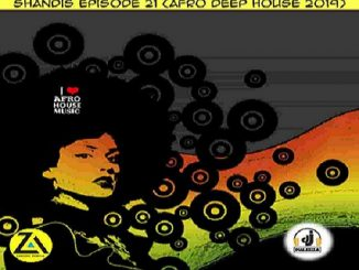 Dj Malebza, Shandis Episode 21 (Afro Deep House 2019), Shandis Episode 21, Afro Deep House 2019, mp3, download, datafilehost, toxicwap, fakaza, Afro House, Afro House 2019, Afro House Mix, Afro House Music, Afro Tech, House Music, Deep House Mix, Deep House, Deep House Music, Deep Tech, Afro Deep Tech
