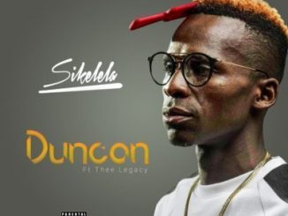 Duncan, Sikelela, Thee Legacy, mp3, download, datafilehost, fakaza, Afro House, Afro House 2019, Afro House Mix, Afro House Music, Afro Tech, House Music