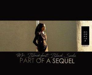 Mr. Blase, Black Soda, Part of A Sequel, Original Mix, mp3, download, datafilehost, fakaza, Afro House, Afro House 2019, Afro House Mix, Afro House Music, Afro Tech, House Music