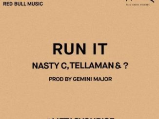 Nasty C, Tellaman, ?, Run It, mp3, download, datafilehost, fakaza, Hiphop, Hip hop music, Hip Hop Songs, Hip Hop Mix, Hip Hop, Rap, Rap Music