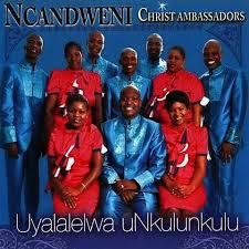 Ncandweni Christ Ambassadors, Uyalalelwa uNkulunkulu, download ,zip, zippyshare, fakaza, EP, datafilehost, album, Gospel Songs, Gospel, Gospel Music, Christian Music, Christian Songs