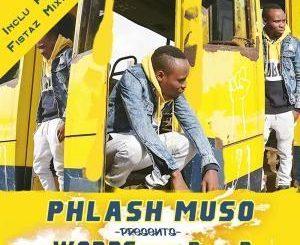 Phlash Muso, Words, Fistaz Mixwell Remix, Paul B, mp3, download, datafilehost, fakaza, Soulful House Mix, Soulful House, Soulful House Music, House Music