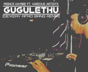 Prince Kaybee ,Gugulethu, De'KeaY Afro Bang Mix, mp3, download, datafilehost, fakaza, Afro House, Afro House 2019, Afro House Mix, Afro House Music, Afro Tech, House Music