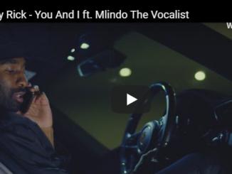 Riky Rick, You And I, Mlindo The Vocalist, mp3, download, datafilehost, fakaza, Afro House, Afro House 2019, Afro House Mix, Afro House Music, Afro Tech, House Music